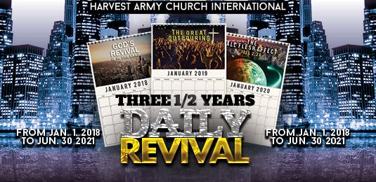 Revival, three in a half years of daily revival, 3 years of daily revival, 3 1/2 years of daily revival, daily revival, harvest army daily revival, prophecy, joel 2:28, the great outpouring