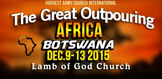 The Great Outpouring, Joel 2:28, World Visionary Journey, Harvest Army, Botswana, Africa