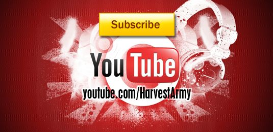 Subscribe to Harvest Army on YouTube